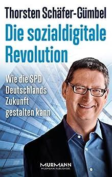Die sozialdigitale Revolution: Wie die SPD Deutschlands Zukunft gestalten kann