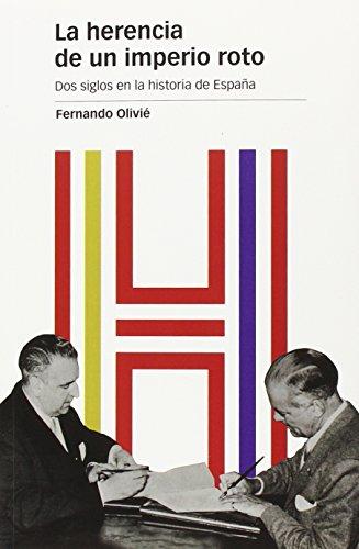La Herencia De Un Imperio Roto (Estudios) por Fernando Olivié González-Pumariega