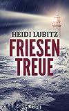 Friesentreue: Frankensteinmörder (Eva Hartmann ermittelt 2) von Heidi Lubitz