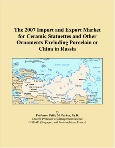 The 2007 Import and Export Market for Ceramic Statuettes and Other Ornaments Excluding Porcelain or China in Russia