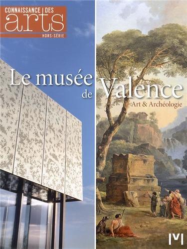 Connaissance des Arts, Hors-série N° 606 : Le musée de Valence
