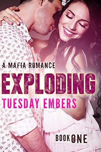 Exploding: A Mafia Romance (The O'Keefe Family Collection Book 1)