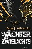 Wächter des Zwielichts: Roman (Der Wächter-Zyklus 3) von Sergej Lukianenko