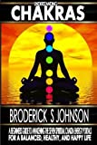 Understanding Chakras: A Beginner?s Guide To Awakening The Seven Spiritual Chakra Energy Portals for a Balanced, Healthy, and Happy Life!: Volume 3 ... Mindfulness - Life Transformation Series)