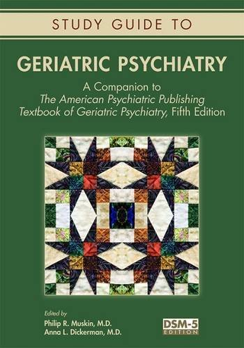 Geriatric Psychiatry: A Companion to the American Psychiatric Publishing Textbook of Geriatric Psychiatry by Philip R. Muskin (2016-06-27)