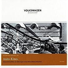 Auto-Kino: Unternehmensfilme von Volkswagen in den Wirtschaftswunderjahren (mit DVD) (Historische Notate. Schriftenreihe der Historischen Kommunikation der Volkswagen Aktiengesellschaft)