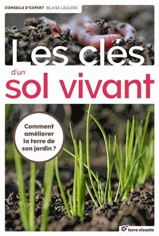 Les clés d'un sol vivant par From Terre Vivante Editions