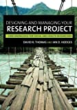 Designing and Managing Your Research Project: Core Skills for Social and Health Research 1st edition by Thomas, David R, Hodges, Ian D (2010) Paperback