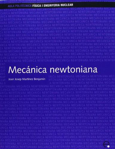 Mecánica newtoniana (Aula Politècnica) por Joan Josep Martínez Benjamin