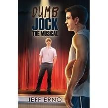 Dumb Jock: The Musical (Dumb Jock series Book 4)