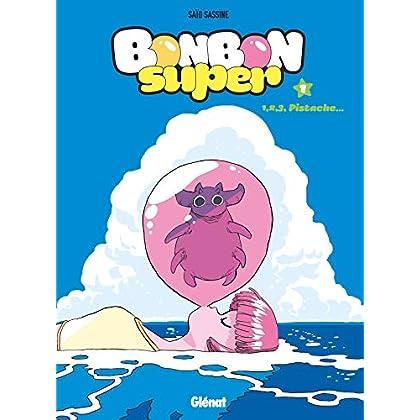 Bonbon Super - Tome 01: 1, 2, 3 pistache