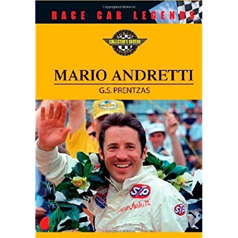 Mario Andretti (Race Car Legends) by G. S. Prentzas (2007) Hardcover