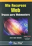 Mis Recursos Web. Trucos para Webmasters
