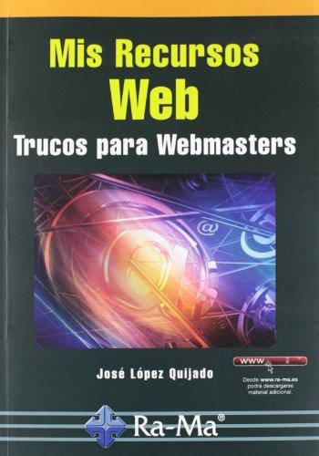 Mis Recursos Web. Trucos para Webmasters por José Lopez Quijado