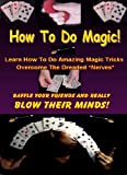 How To Do Magic! - Magic Tricks Tutorial (Magic Card Tricks Book 1)
