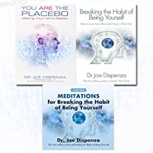 Dr Joe Dispenza 2 Books Bundle Collection With Audio CD (You Are the Placebo: Making Your Mind Matter, Breaking the Habit of Being Yourself: How to Lose Your Mind and Create a New One, Meditations for Breaking the Habit of Being Yourself [Audio CD])