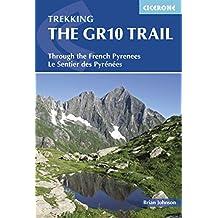 The GR10 Trail: Through the French Pyrenees: Le Sentier des Pyrénées