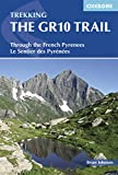 The GR10 Trail: Through the French Pyrenees: Le Sentier des Pyrénées (Cicerone Trekking Guides)