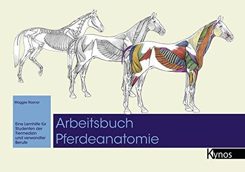Arbeitsbuch Pferdeanatomie: Eine Lernhilfe für Studenten der Tiermedizin und verwandter Berufe
