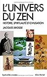 L'Univers du zen: Histoire, spiritualité et civilisation par Brosse