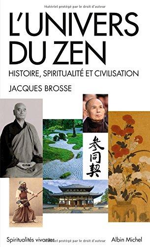 L'Univers du zen: Histoire, spiritualité et civilisation