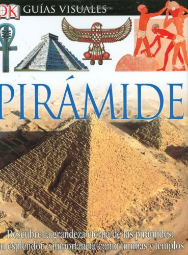 Piramide/ Pyramid (Eyewitness en Espanol / Eyewitness in Spanish)