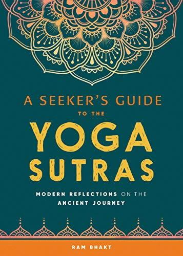 A Seekers Guide to the Yoga Sutras: Modern Reflections on ...