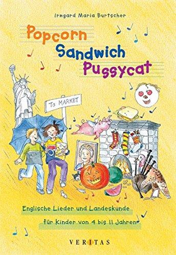 Popcorn, Sandwich, Pussycat: Englische Lieder und Landeskunde für Kinder von 4-11 Jahren