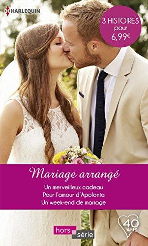 Mariage arrangé : Un merveilleux cadeau - Pour l'amour d'Apolonia - Un weekend de mariage (HORS-SERIE)