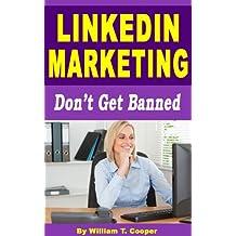 LinkedIn Marketing: Don't Get Banned (English Edition)