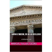 Caton L'ancien, ou de la Vieillesse: EDITIONS JM (French Edition)