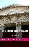 Caton L'ancien, ou de la Vieillesse - EDITIONS JM - Format Kindle - 1,18 €