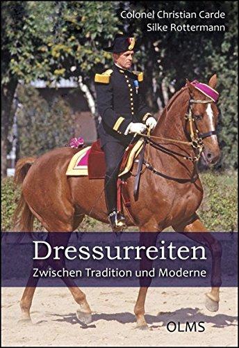 Dressurreiten. Zwischen Tradition und Moderne: Wie Reitkunst und Sport harmonieren. (Documenta Hippologica)