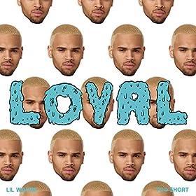 Loyal (West Coast Version) [Explicit]