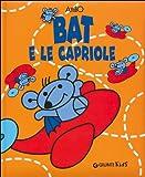Scarica Libro Bat e le capriole Ediz illustrata (PDF,EPUB,MOBI) Online Italiano Gratis