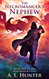 The Necromancer's Nephew (The Songreaver's Tale series Book 1) (English Edition)