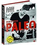 Paleo - Steinzeit Diät: ohne Hunger abnehmen, fit und schlank werden - Power for Life. 115 Rezepte aus der modernen Steinzeitküche mit Fleisch, Fisch & Gemüse. Glutenfrei & laktosefrei.
