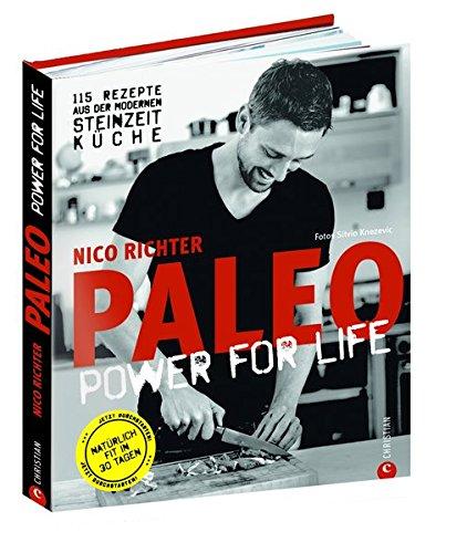 Image of Paleo - Steinzeit Diät: ohne Hunger abnehmen, fit und schlank werden - Power for Life. 115 Rezepte aus der modernen Steinzeitküche mit Fleisch, Fisch & Gemüse. Glutenfrei & laktosefrei.