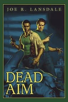 Dead Aim by [Lansdale, Joe R.]