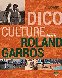 Dico culture illustré de Roland Garros