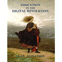 Education in the Digital Revolution: Theories and Issues on the Impact of Technology and Electronic Media (English Edition)