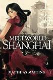 Meltworld Shanghai -