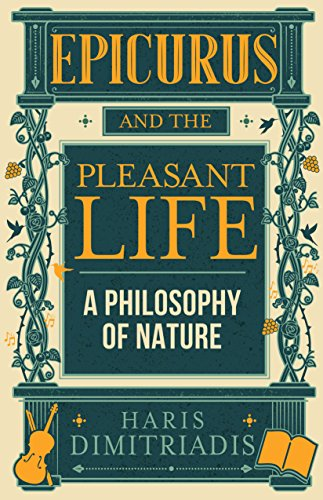 EPICURUS and THE PLEASANT LIFE: A Philosophy of Nature (English Edition) par Haris Dimitriadis