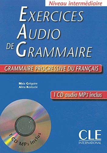 Exercices Audio De Grammaire: Niveau Intermediaire (French Edition) by Maia Gregoire