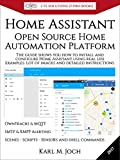 Home Assistant: Open Source Home Automation Platform for IoT (Internet of Things) & more (CTS SOLUTIONS IT-PRO E-Books Book 6)
