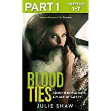 Blood Ties: Part 1 of 3: Family is not always a place of safety