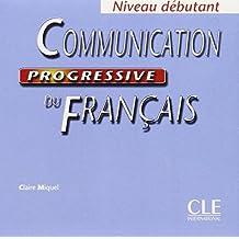 Communication Progressive Du FrancaisCommunication progressive du français (CD audio), niveau débutant (Collect Progres)