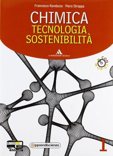 Chimica, tecnologia, sostenibilit. Per il biennio delle Scuole superiori. Con CD-ROM. Con espansione online: 1