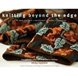 Knitting Beyond the Edge: Cuffs and Collars*Necklines*Hems*Closures: The Essential Collection of Decorative Finishes