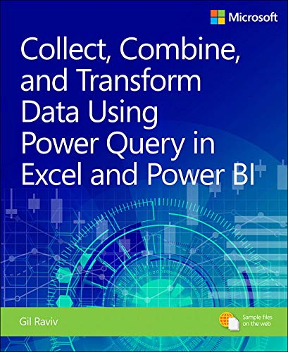 Collect, Combine, and Transform Data Using Power Query in Excel and Power (Business Skills) por Gil Raviv